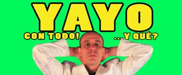 Yayo Con Todo!...y Qué?