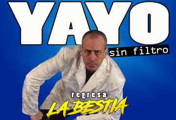 Yayo, Sin Filtro. Regresa la Bestia