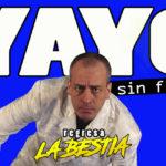 Yayo Sin Filtro: Regresa La Bestia
